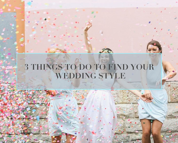 3 ways to find your wedding style / theme