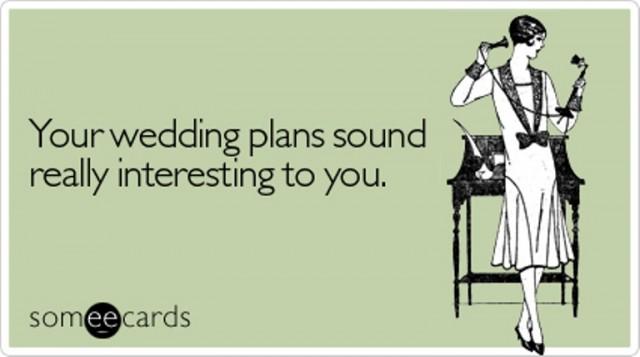 plans-sound-really-interesting-wedding-ecard-someecards