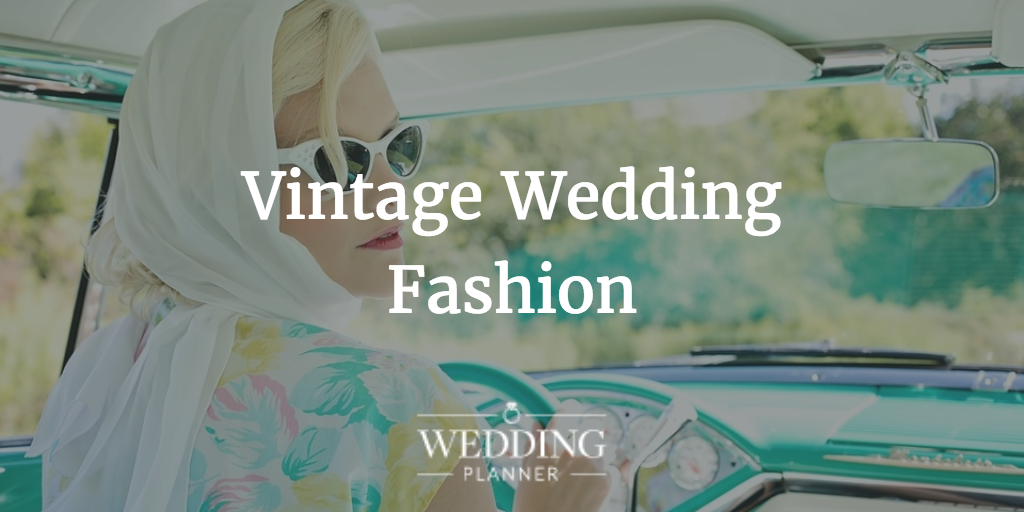 vintage fashion wedding, vintage wedding dresses, vintage bridesmaid dresses