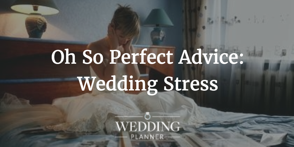 wedding planning stress, wedmin stress