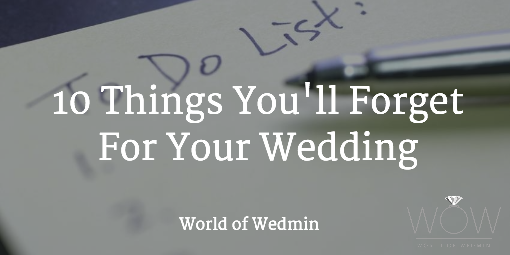 10 things you'll forget for you wedding