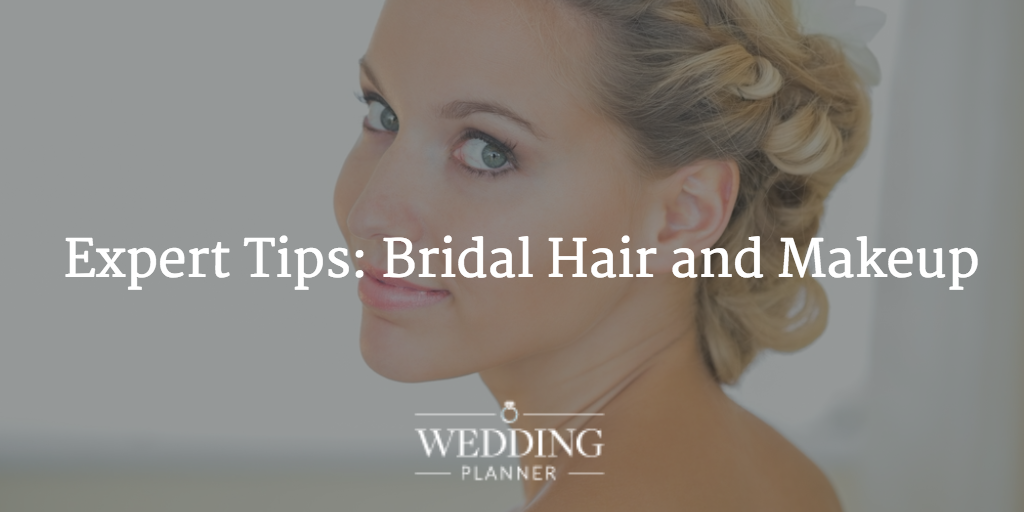 Bridal Hair and Makeup: The Expert Tips